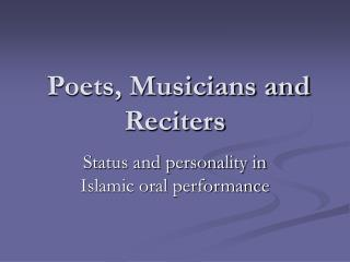 Poets, Musicians and Reciters
