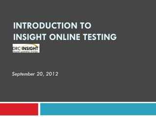 Introduction to  INSIGHT Online Testing