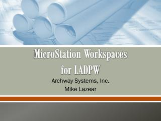 MicroStation  Workspaces for LADPW
