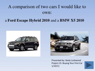 A comparison of two cars I would like to own: