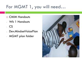 For MGMT 1, you will need…