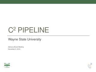 C 2  Pipeline