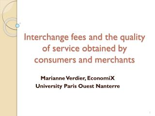 Interchange fees and the  quality  of service  obtained  by  consumers  and  merchants