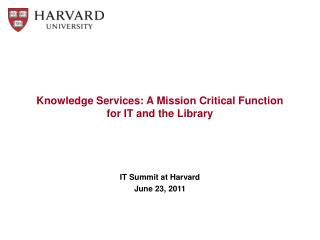 Knowledge Services: A Mission Critical Function  for IT and the Library