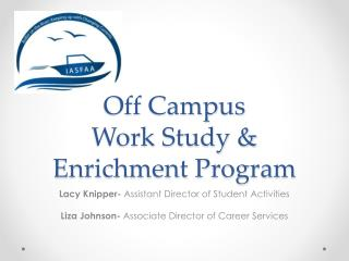 Off Campus  Work Study & Enrichment Program