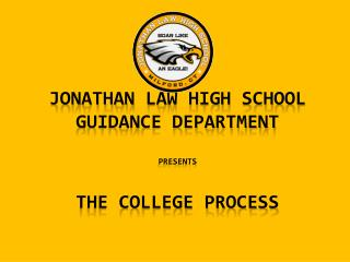 jonathan  law high school guidance department presents the college process