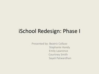 iSchool Redesign: Phase I