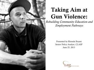 Taking Aim at Gun Violence: Rebuilding Community Education and Employment Pathways