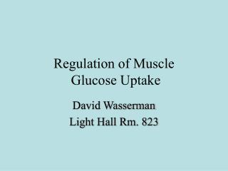 Regulation of Muscle  Glucose Uptake