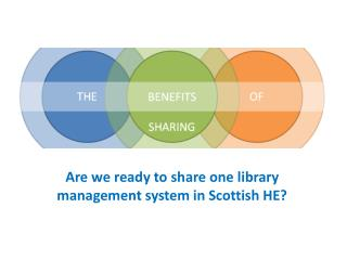 Are we ready to share one library management system in Scottish HE?
