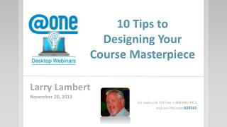 10 Tips to  Designing  Your Course Masterpiece