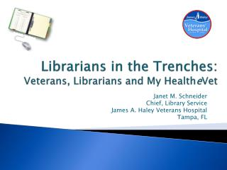 Librarians in the Trenches:   Veterans, Librarians and  My  Health e Vet