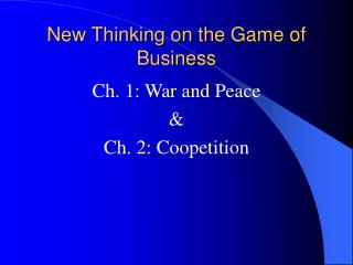 New Thinking on the Game of Business
