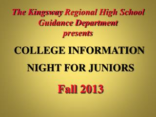 The Kingsway  Regional High School Guidance  De partment presents