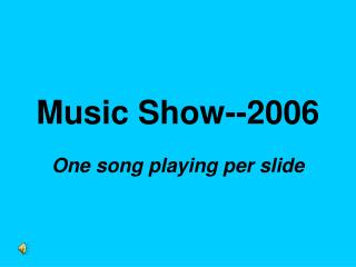 Music Show--2006