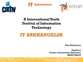 X International Youth Festival of Information Technology IT ARKHANGELSK