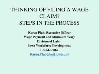 THINKING OF FILING A WAGE CLAIM? STEPS IN THE PROCESS