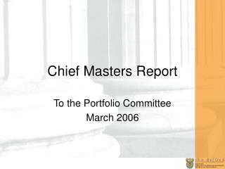 Chief Masters Report