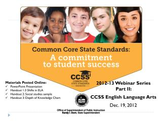 2012-13 Webinar Series Part II:  CCSS English Language Arts Dec. 19, 2012