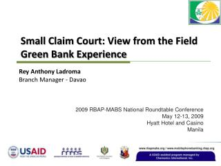 Small Claim Court: View from the Field Green Bank Experience