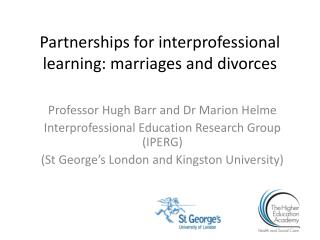 Partnerships for interprofessional learning: marriages and divorces