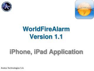 WorldFireAlarm  Version 1.1 iPhone, iPad Application