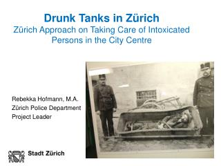 Drunk Tanks in Zürich  Zürich Approach on Taking Care of Intoxicated Persons in the City Centre