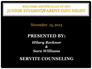 Welcome  Servite  Class of  2015 Junior STUDENT/PARENT  INFO NIGHT