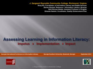 Assessing Learning in Information Literacy: Impetus   ♦   Implementation   ♦  Impact