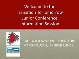 Welcome  to the Transition  To  Tomorrow Junior  Conference Information Session