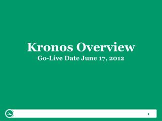 Kronos Overview Go-Live Date June 17, 2012