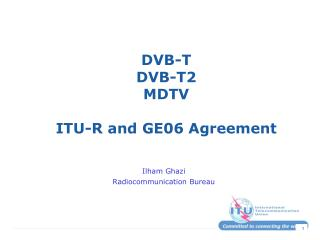 DVB-T DVB-T2 MDTV ITU-R and GE06 Agreement