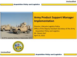 Acquisition Policy and Logistics