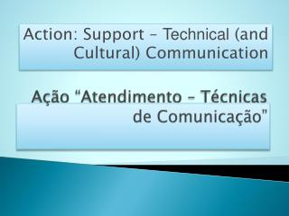 """Ação  """"Atendimento – Técnicas de Comunicação"""""""