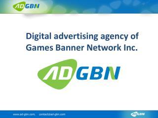 Digital advertising agency of  Games Banner Network Inc.