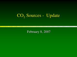 CO 2  Sources -  Update
