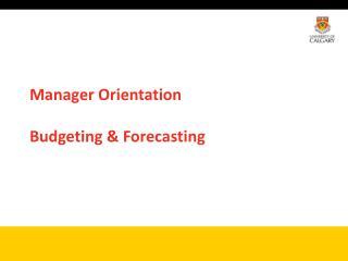 Manager Orientation Budgeting & Forecasting