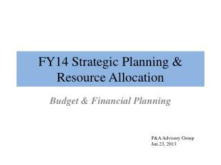 FY14 Strategic Planning & Resource Allocation