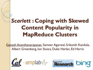 Scarlett  :  Coping with Skewed Content Popularity in MapReduce Clusters