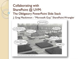 Collaborating with  SharePoint @ UVM: The Obligatory PowerPoint Slide Stack