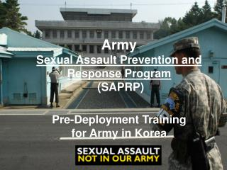 Army Sexual Assault Prevention and Response Program  SAPRP   Pre-Deployment Training for Army in Korea