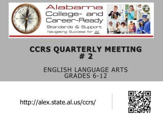 CCRS Quarterly Meeting # 2 English Language Arts  Grades 6-12