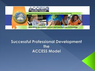 Successful Professional Development the ACCESS Model