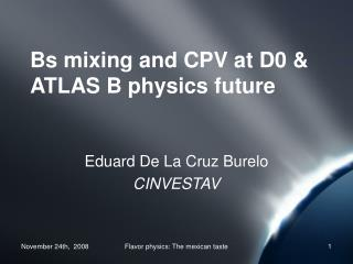 Bs mixing and CPV at D0 & ATLAS B physics future