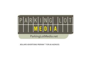 BOLLARD ADVERTISING PRORAM ™ FOR AD AGENCIES