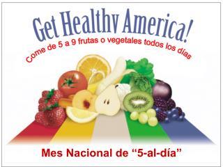 Come de 5 a 9 frutas o vegetales todos los días