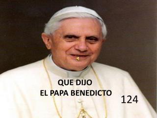 QUE DIJO  EL PAPA BENEDICTO
