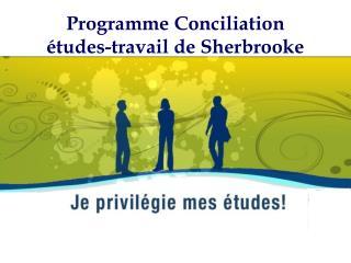 Programme Conciliation  études-travail de Sherbrooke