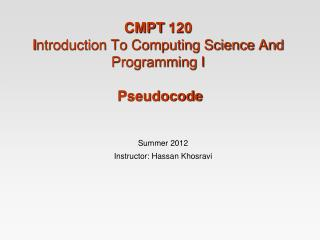 CMPT  120  I ntroduction To Computing Science And Programming I Pseudocode