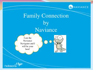 I am the Naviance Navigator and I will be your host!